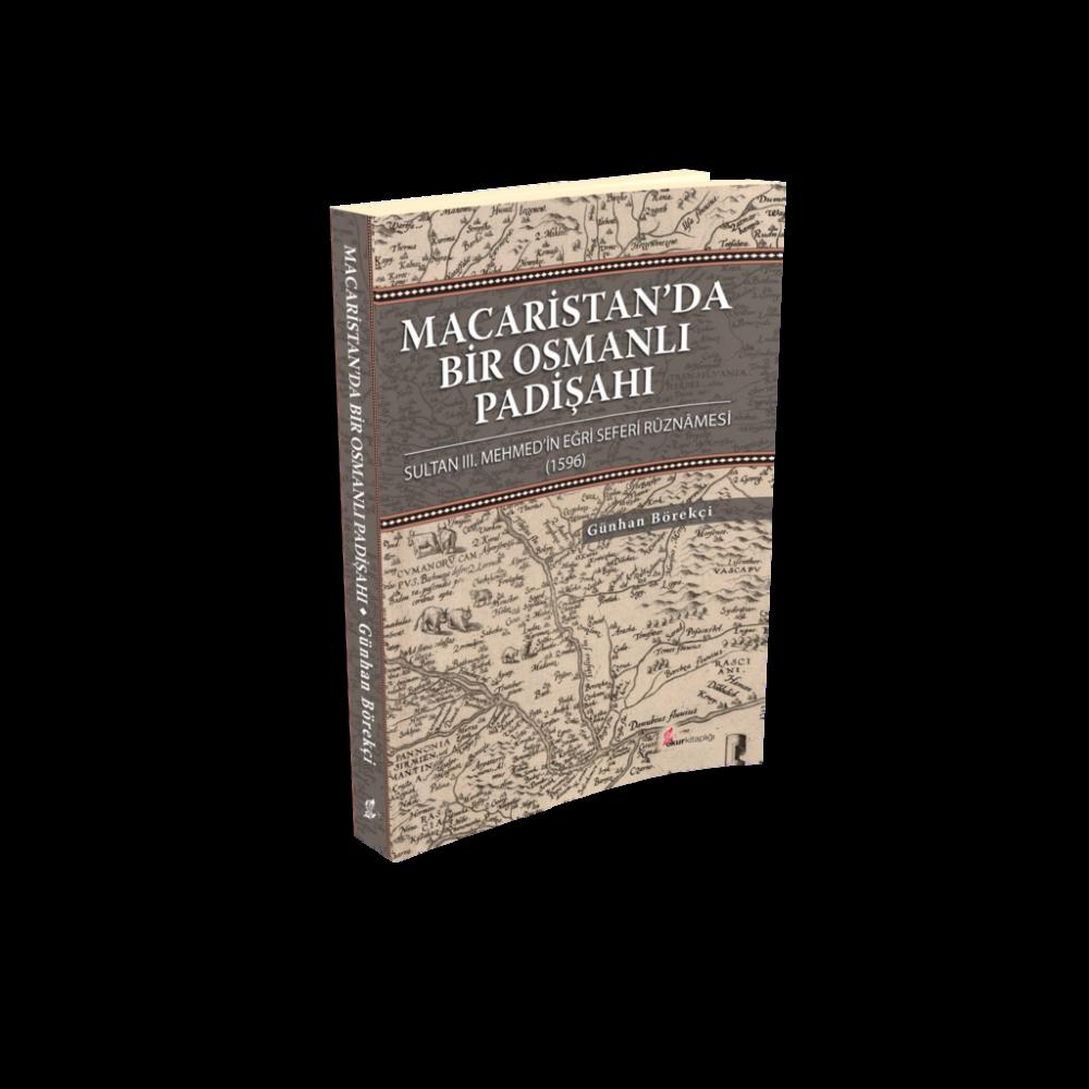 OK164-MACARİSTANDA-BİR-OSMANLI-PADİŞAHI-K 3B