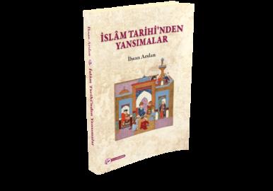 islam tarihinden yansımalar